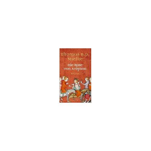 Mielke, Thomas R. P. - Die Rose von Avignon: Roman - Preis vom 16.04.2021 04:54:32 h