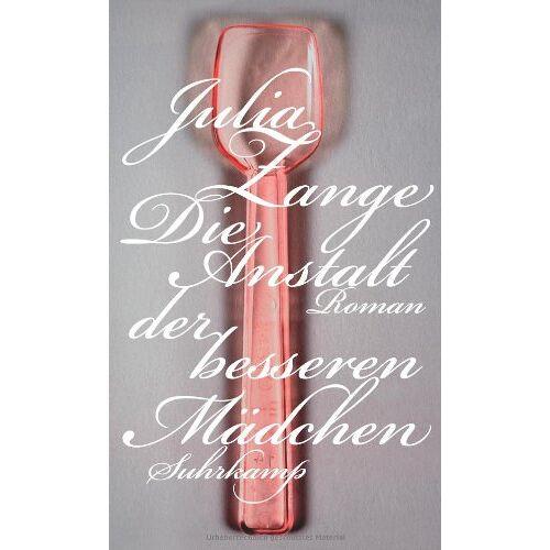 Julia Zange - Die Anstalt der besseren Mädchen: Roman - Preis vom 17.01.2021 06:05:38 h