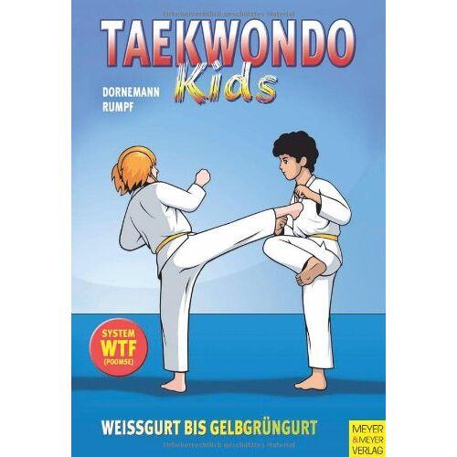 Volker Dornemann - Taekwondo Kids I: Weißgurt bis Gelbgrüngurt - Preis vom 06.05.2021 04:54:26 h