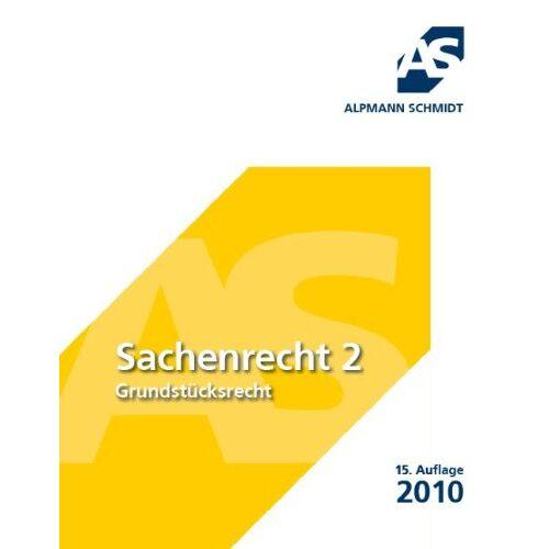 Alpmann, Josef A. - Sachenrecht 2; Grundstücksrecht - Preis vom 21.10.2020 04:49:09 h
