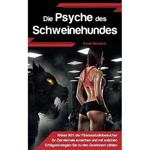 Kevin Semisch - Die Psyche des Schweinehundes - Preis vom 08.05.2021 04:52:27 h