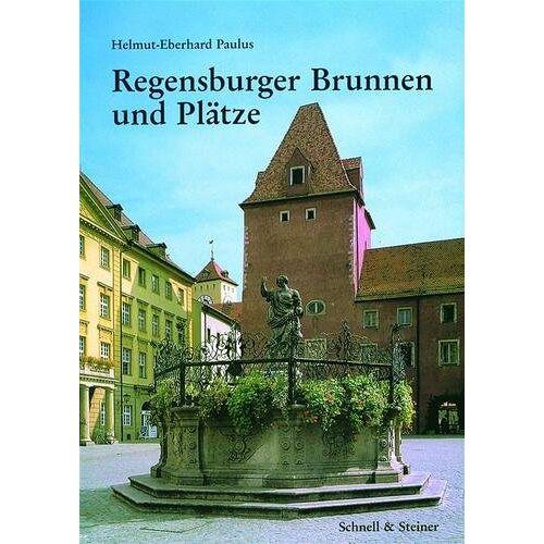 Helmut-Eberhard Paulus - Regensburger Brunnen und Plätze - Preis vom 22.01.2021 05:57:24 h