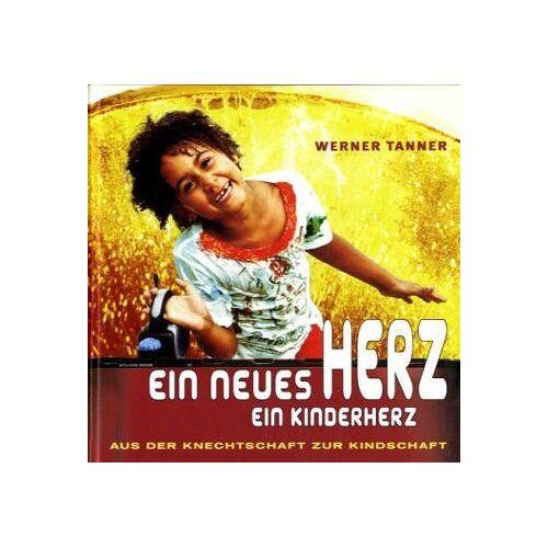 Werner Tanner - Ein neues Herz - ein Kinderherz - Preis vom 22.10.2020 04:52:23 h