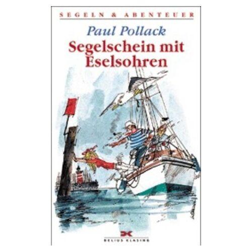 Paul Pollack - Segelschein mit Eselsohren - Preis vom 08.05.2021 04:52:27 h