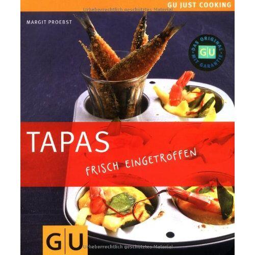 Margit Proebst - Tapas: Just cooking (GU Just Cooking) - Preis vom 03.05.2021 04:57:00 h