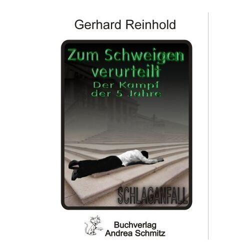 Gerhard Reinhold - Zum Schweigen verurteilt. Der Kampf der 5 Jahre. Schlaganfall. - Preis vom 15.05.2021 04:43:31 h