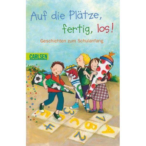 Various - Auf die Plätze, fertig, los!: Geschichten zum Schulanfang - Preis vom 11.04.2021 04:47:53 h