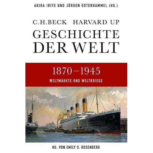 Akira Iriye - Geschichte der Welt 1870-1945: Weltmärkte und Weltkriege - Preis vom 10.05.2021 04:48:42 h