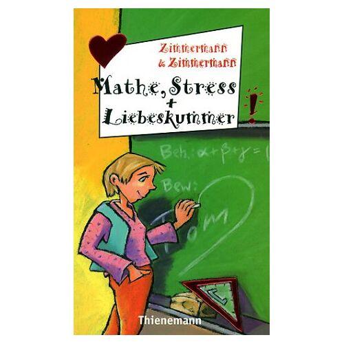 Irene Zimmermann - Mathe, Stress und Liebeskummer - Preis vom 06.05.2021 04:54:26 h