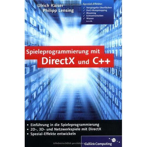 Philipp Lensing - Spieleprogrammierung mit DirectX und C++: 2D-, 3D- und Netzwerkspiele, viele Spezialeffekte (Galileo Computing) - Preis vom 08.07.2020 05:00:14 h