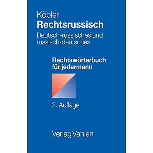 Gerhard Köbler - Rechtsrussisch: Deutsch-russisches und russisch-deutsches Rechtswörterbuch für jedermann - Preis vom 01.12.2019 05:56:03 h