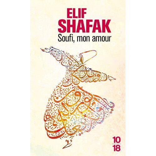 Elif Shafak - Soufi mon amour - Preis vom 24.02.2021 06:00:20 h