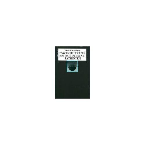 Masterson, James F. - Psychotherapie bei Borderline-Patienten - Preis vom 26.10.2020 05:55:47 h