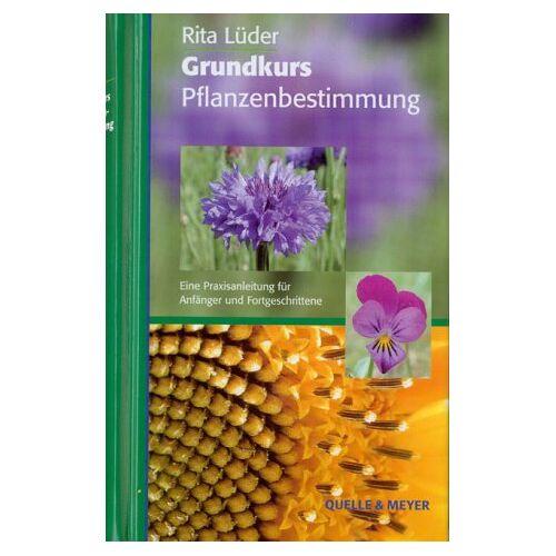 - Grundkurs Pflanzenbestimmung. Eine Praxisanleitung für Anfänger und Fortgeschrittene - Preis vom 17.11.2020 05:49:32 h