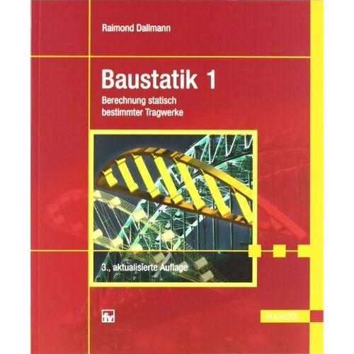 Raimond Dallmann - Baustatik 1: Berechnung statisch bestimmter Tragwerke - Preis vom 04.10.2020 04:46:22 h