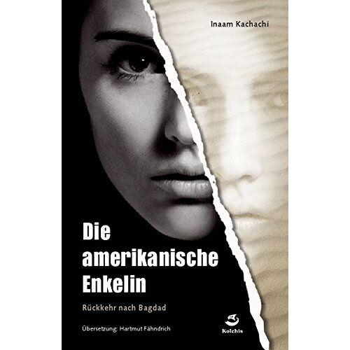 Inaam Katschatschi - Die amerikanische Enkelin: Rückkehr nach Bagdad - Preis vom 14.04.2021 04:53:30 h