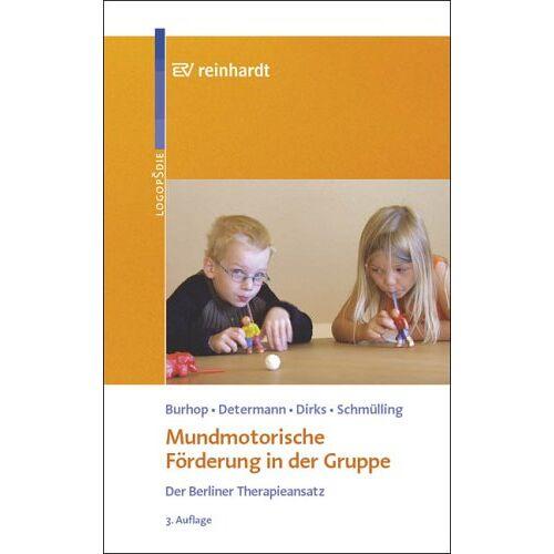 Ute Burhop - Mundmotorische Förderung in der Gruppe: Der Berliner Therapieansatz - Preis vom 28.10.2020 05:53:24 h