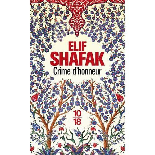Elif Shafak - Crime d'honneur - Preis vom 05.03.2021 05:56:49 h