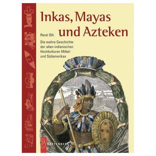 Rene Oth - Inkas, Mayas und Azteken - Preis vom 03.12.2020 05:57:36 h