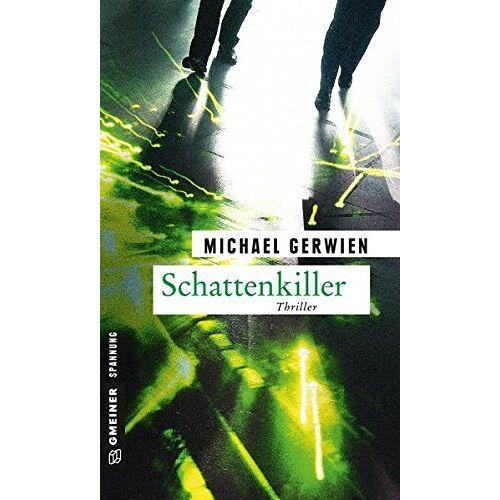 Michael Gerwien - Schattenkiller: Thriller (Thriller im GMEINER-Verlag) - Preis vom 24.01.2021 06:07:55 h