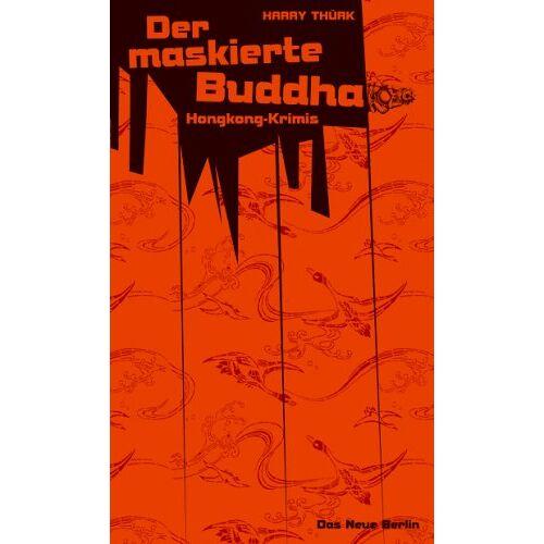Harry Thürk - Der maskierte Buddha. Hongkong-Krimis - Preis vom 06.05.2021 04:54:26 h