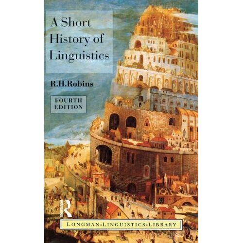 Robins, R. H. - A Short History of Linguistics (Longman Linguistics Library) - Preis vom 07.05.2021 04:52:30 h