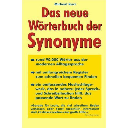 Michael Kurz - Das neue Wörterbuch der Synonyme - Preis vom 11.05.2021 04:49:30 h