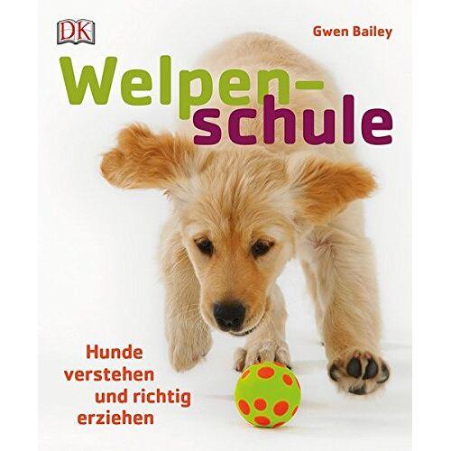 Gwen Bailey - Welpenschule: Hunde verstehen und richtig erziehen - Preis vom 08.05.2020 05:02:42 h
