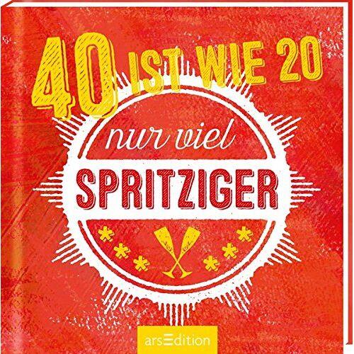 - 40 ist wie 20 -- nur viel spritziger! - Preis vom 12.05.2021 04:50:50 h