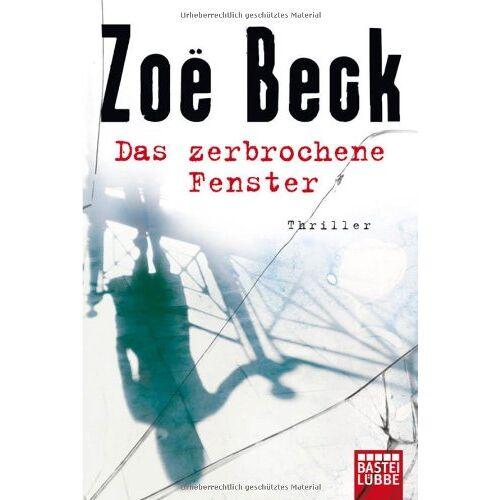Zoë Beck - Das zerbrochene Fenster: Thriller - Preis vom 08.05.2021 04:52:27 h