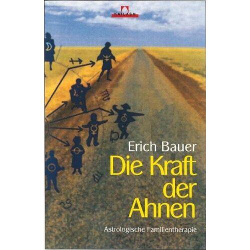 Erich Bauer - Die Kraft der Ahnen: Astrologische Familientherapie: Familienschicksale im Horoskop - Preis vom 10.05.2021 04:48:42 h