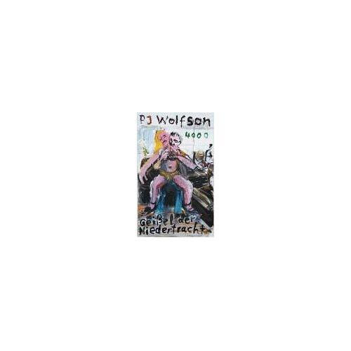 Pincus J. Wolfson - Geißel der Niedertracht. - Preis vom 14.04.2021 04:53:30 h