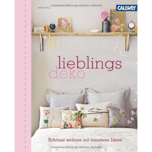 Sania Pell - LieblingsDeko: Schöner wohnen mit kreativen Ideen - Preis vom 15.04.2021 04:51:42 h