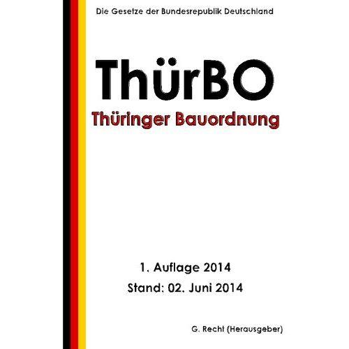G. Recht - Thüringer Bauordnung (ThürBO) vom 13. März 2014 - Preis vom 18.10.2020 04:52:00 h