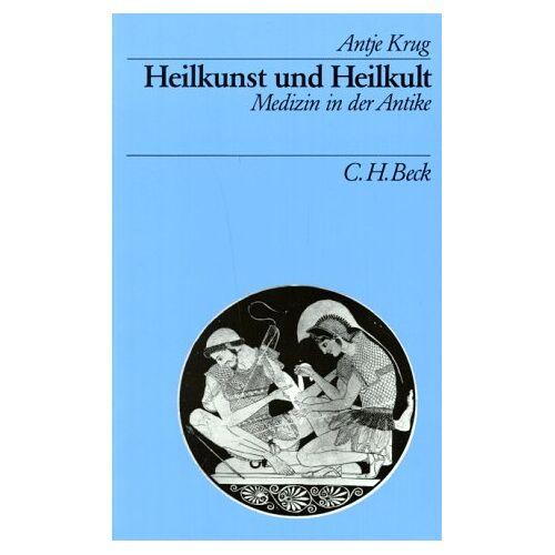 Antje Krug - Heilkunst und Heilkult. Medizin in der Antike - Preis vom 16.04.2021 04:54:32 h