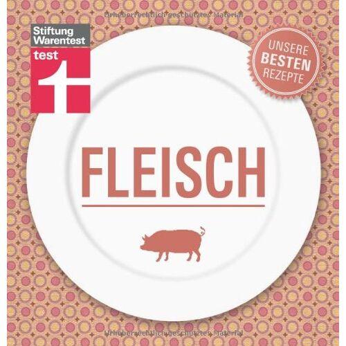 Stiftung Warentest - Fleisch - Unsere besten Rezepte - Preis vom 12.04.2021 04:50:28 h
