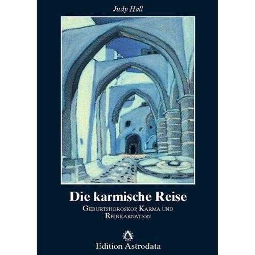 Judy Hall - Die karmische Reise: Geburtshoroskop, Karma und Reinkarnation - Preis vom 05.09.2020 04:49:05 h