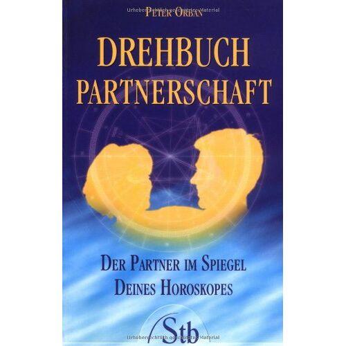 Peter Orban - Drehbuch Partnerschaft - Der Partner im Spiegel deines Horoskopes - Preis vom 05.03.2021 05:56:49 h