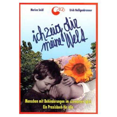 Marion Seidl - Ich zeig dir meine Welt - Preis vom 05.03.2021 05:56:49 h