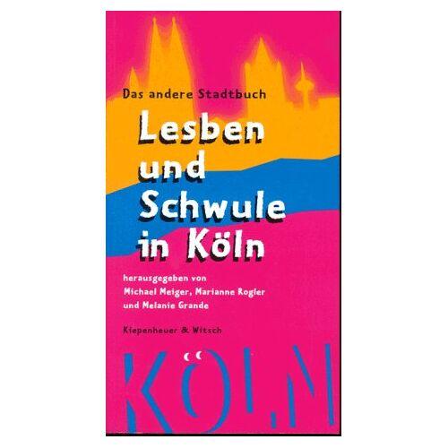 Michael Meiger - Lesben und Schwule in Köln. Das andere Stadtbuch - Preis vom 13.05.2021 04:51:36 h