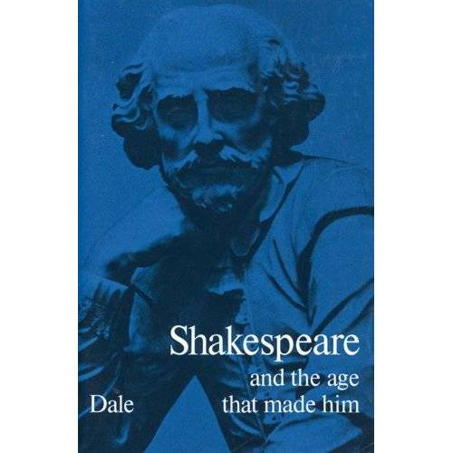 Dale, Vera K. G. - Shakespeare and the age that made him - Preis vom 14.04.2021 04:53:30 h