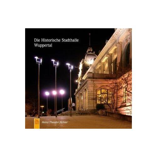 Jüchter, Heinz T - Die Historische Stadthalle Wuppertal - Preis vom 06.05.2021 04:54:26 h