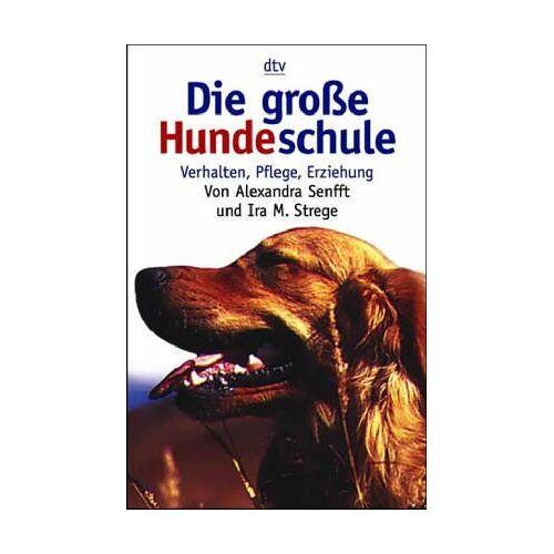 Alexandra Senfft - Die große Hundeschule - Preis vom 14.04.2021 04:53:30 h