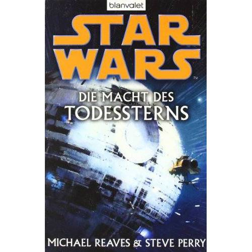 Michael Reaves - Star Wars(TM): Die Macht des Todessterns - Preis vom 08.05.2021 04:52:27 h