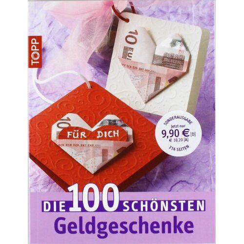 - Die 100 schönsten Geldgeschenke - Preis vom 20.10.2020 04:55:35 h