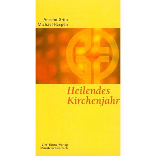 Anselm Grün - Heilendes Kirchenjahr: Das Kirchenjahr als Psychodrama - Preis vom 15.05.2021 04:43:31 h