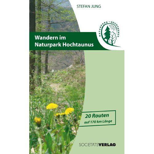Stefan Jung - Wandern im Naturpark Hochtaunus: 20 Routen auf 170 km Länge - Preis vom 06.05.2021 04:54:26 h