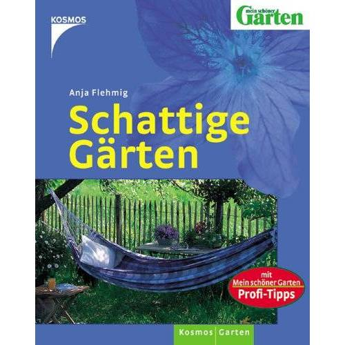 Anja Flehmig - Schattige Gärten - Preis vom 05.09.2020 04:49:05 h