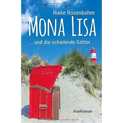 Rieke Rosenbohm - Mona Lisa ... und die schielende Göttin: Inselroman - Preis vom 14.05.2021 04:51:20 h