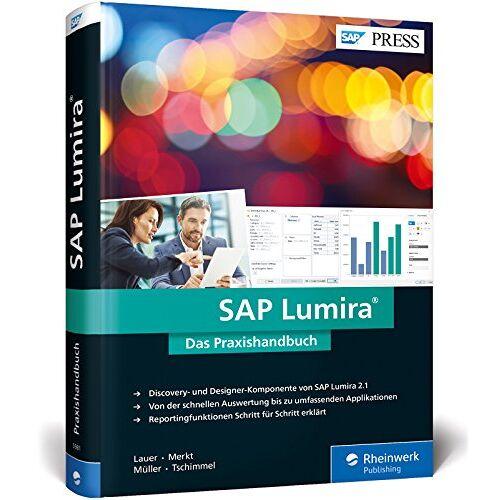 Daniel Lauer - SAP Lumira: Das neue Lumira 2.1: SAP BusinessObjects Design Studio und Lumira in einer Anwendung (SAP PRESS) - Preis vom 13.11.2019 05:57:01 h